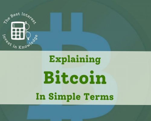 Explaining Bitcoin in Simple Terms – The Best Interest